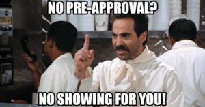 6 Reasons we Real Estate Agents Want You Pre-Approved Before Showing You Homes