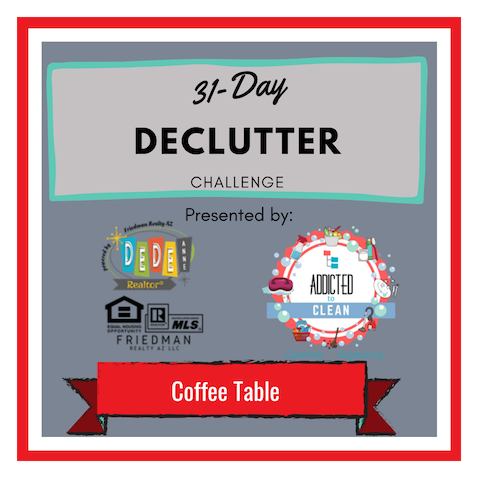 Declutter challenge Day 5- coffee table. Declutter challenge by DeDe Anne Realtor and Adicted to Clean