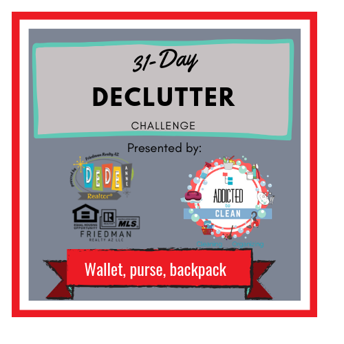 31 Day Declutter challenge purge wallet purse or backpack sponsored by DeDe Anne Realtor and Addicted to Clean