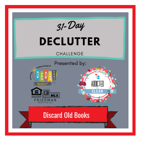 Discard old books in today's declutter challenge presented by DeDe Anne Realtor and Addicted to Clean