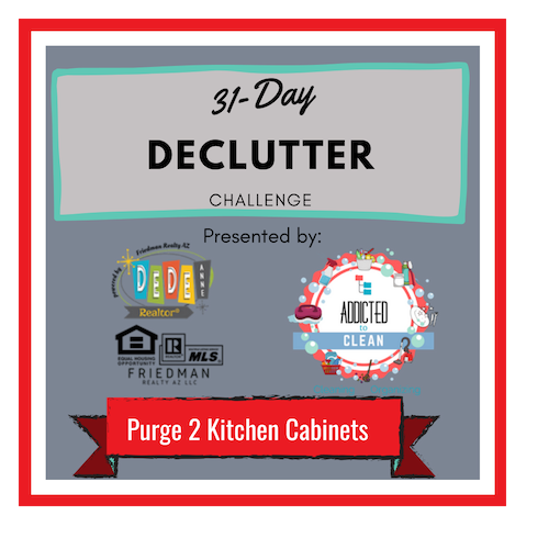 31 Day Declutter Challenge Purge Kitchen Cabinets DeDe Forwood Phoenix Real Estate Agent Addicted to Clean