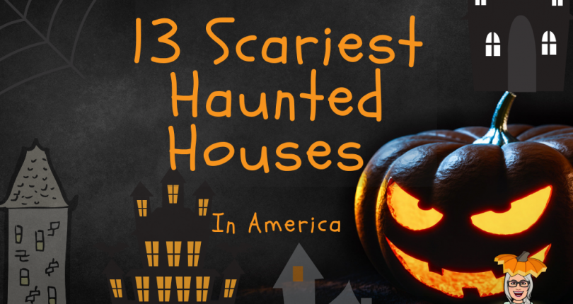 The 13 Scariest Haunted Houses In America!