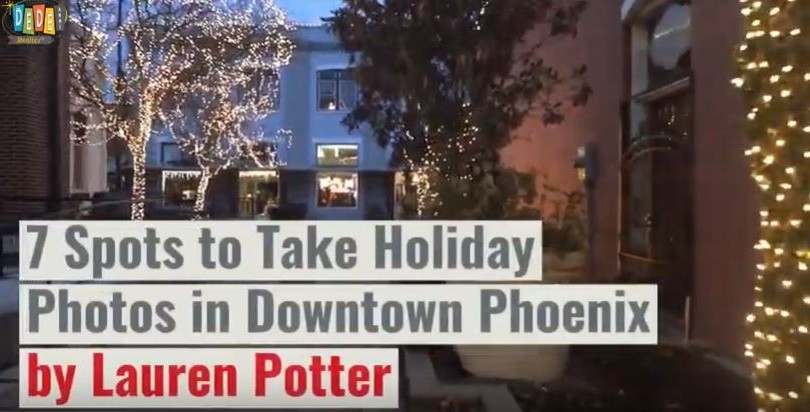 The 7 Best Places in Downtown Phoenix to take holiday Photos