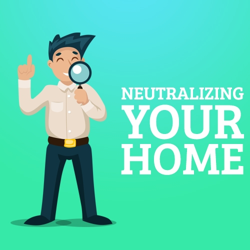 Neutralizing your home